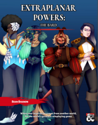 ExtraPlanar Powers; The Bard