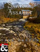 Sawmill Assault