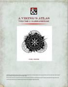A Viking's Atlas, Vol. 1: Garðarshólmi