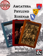 Houses of Waterdeep: Amcathra, Phylund, and Rosznar