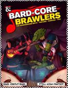 Bard-Core Brawlers