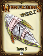 Monster Hunts Weekly: Issue 5