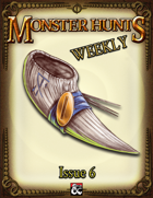 Monster Hunts Weekly: Issue 6