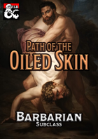 Path of the Oiled Skin - Barbarian Subclass