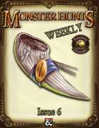 Monster Hunts Weekly: Issue 6 (Fantasy Grounds)