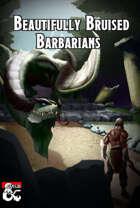 Beautifully Bruised Barbarians