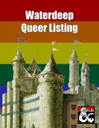 Waterdeep: Dragon Heist: Queer Listing