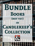Books (not yet) in Candlekeep's Collection [BUNDLE]