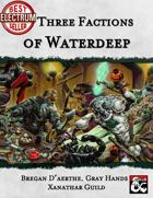Three Factions of Waterdeep: Bregan D'aerthe, Gray Hands, and Xanathar Guild