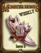 Monster Hunts Weekly: Issue 8