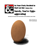 So your party decided to start an INN- Volume 1 - Surely, You're Eggs-aggerating