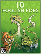 10 Foolish Foes