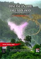 Disease in the Dreadwood