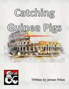 Catching Guinea Pigs