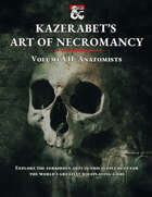 Anatomists - Kazerabet's Art of Necromancy Volume VII