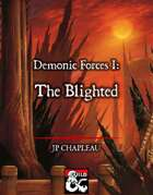 Demonic Force I: The Blighted