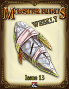 Monster Hunts Weekly: Issue 13
