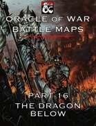 Oracle of War Battle Maps - The Dragon Below