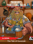 Thorun's Thrilling Tales - The Tale of Goretusk