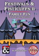 Festivals & Fisticuffs II: Family Fun