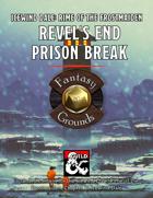 Revel's End Prison Break - Fantasy Grounds