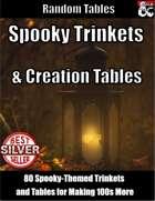 Spooky Trinkets and Creation Tables - Random Tables