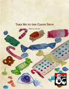 Take me to the Candy Shop: A Candy Factory Adventure