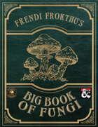 Frendi Frokthu's Big Book of Fungi (Fantasy Grounds)