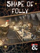 Shape of Folly (Fantasy Grounds)
