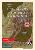 Lost Mines' Maps - Goblin Ambush and Old Owl Well