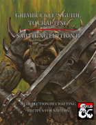 Grimbuckle's Guide to Crafting, Smithing Edition II