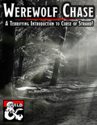 Werewolf Chase - an Introduction to Curse of Strahd