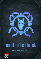 Soul Machinist Artificer Specialist