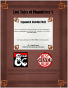 Lost Tales of Phandelver V - Expanded Old Owl Well