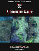 DDAL-DRW02 Expanded Maps and VTT Modules (Blood in the Water)