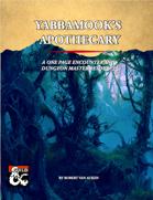 Quick Encounter: Yabbamook's Apothecary