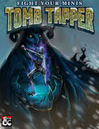 Tomb Tapper - Fight Your Minis: Icewind Dale: Rime of the Frostmaiden