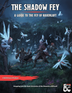 The Shadow Fey: a Guide to the Fey of Ravenloft