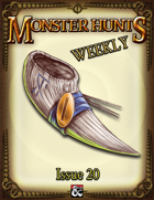 Monster Hunts Weekly: Issue 20