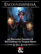 Encounterpaedia - 450 Non-combat Random Encounters & 100 Skill Challenges
