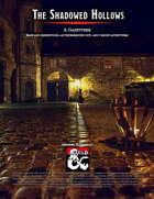 Into the Underdark - The Shadowed Hollows Gazetteer