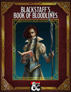 Blackstaff's Book of Bloodlines