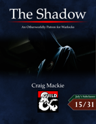 The Shadow: An Otherworldly Patron for Warlocks