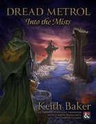 Dread Metrol: Into the Mists - An Eberron / Ravenloft Crossover