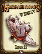 Monster Hunts Weekly: Issue 25