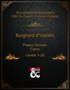 AncientWhiteArmyVet's D&D 5e Pregen Character Portfolio - Cleric [Peace Domain] - Burghard d'Vadalis