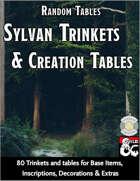 Sylvan Trinkets and Creation Tables - Random Tables (Fantasy Grounds)