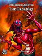 Warlords of Avernus: The Organist
