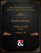 AncientWhiteArmyVet's D&D 5e Pregen Character Portfolio - Cleric [Twilight Domain] - Ghatara Mohan