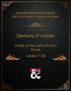 AncientWhiteArmyVet's D&D 5e Pregen Character Portfolio - Druid [Circle of the Land (Arctic)] - Darhana d'Vadalis